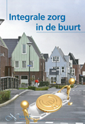 Integrale zorg in de buurt : meer gezondheidsresultaat per euro